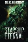 Starship Eternal (War Eternal) (Volume 1) - M.R. Forbes