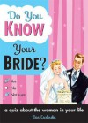 Do You Know Your Bride? - Dan Carlinsky