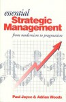 Essential Strategic Management: From Modernism To Pragmatism - Paul Joyce
