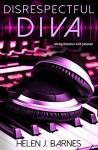 Disrespectful Diva (DJ Series Book 2) - Helen J. Barnes, Clarise Tan