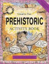 Prehistoric Activity Book (Crafty History) - Sue Weatherill, Steve Weatherill
