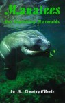 Manatees: Our Vanishing Mermaids - M. Timothy O'Keefe