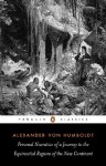 Personal Narrative of a Journey to the Equinoctial Regions of the New Continent (Penguin Classics) - Alexander Humboldt, Jason Wilson, Malcolm Nicolson