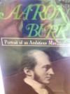 Aaron Burr: Portrait of an Ambitious Man - Herbert S. Parmet