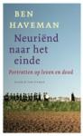 Neuriend naar het einde: portretten op leven en dood - Ben Haveman
