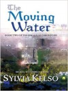 The Moving Water - Sylvia Kelso