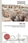 Wo Jia - Lambert M. Surhone, VDM Publishing, Susan F. Marseken