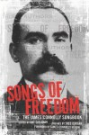 Songs of Freedom: The James Connolly Songbook - James Connolly, Mat Callahan, Theo Dorgan, James Connolly Heron