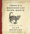 Thrice the Brinded Cat Hath Mew'd: A Flavia de Luce Novel - Alan Bradley, Jayne Entwistle
