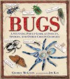 Bugs: A Stunning Pop-up Look at Insects, Spiders, and Other Creepy-Crawlies - George McGavin, Jim Kay