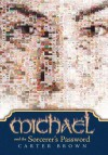 Michael and the Sorcerer's Password - Carter Brown