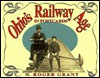 Ohio's Railway Age in Postcards - H. Roger Grant