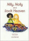 Milly, Molly and Sock Heaven - Gill Pittar, Cris Morrell