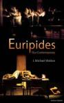 Euripides Our Contemporary - J. Michael Walton