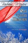 Not Quite Heaven - Barbara Meyers