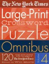 The New York Times Large-Print Crossword Puzzle Omnibus Vol. 4: 120 Large-Print Puzzles from the Pages of The New York Times - The New York Times, Will Shortz
