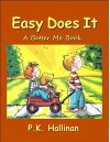 "Easy Does It (The ""Better Me"" Series Book 1) - P.K. Hallinan"