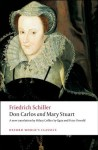 Don Carlos and Mary Stuart: Adapted in Verse Drama (Oxford World's Classics) - J. C. F. von Schiller, Hilary Collier Sy-Quia, Peter Oswald, Lesley Sharpe