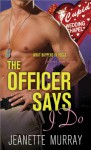 "The Officer Says ""I Do"" - Jeanette Murray"