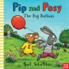 Pip and Posy: The Big Balloon - Axel Scheffler