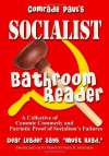 Comrade Paul's Socialist Bathroom Reader: Volume One - Paul B. Skousen