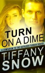 Turn on a Dime - Blane's Turn - Tiffany Snow