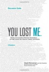 You Lost Me Discussion Guide: Why Young Christians Are Leaving Church . . . and Rethinking Faith - David Kinnaman