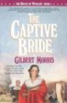 The Captive Bride - Gilbert Morris