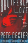 Brotherly Love - Pete Dexter