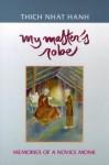 My Master's Robe: Memories of a Novice Monk - Thích Nhất Hạnh, Nguyen Thi Hop, Nguyen Dong