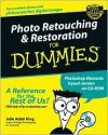 Photo Retouching & Restoration For Dummies - Julie Adair King