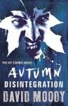 Disintegration. David Moody - David Moody