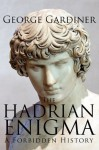 The Hadrian Enigma - George Gardiner