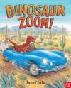Dinosaur Zoom! - Penny Dale