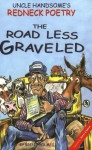 Uncle Handsome's Redneck Poetry: The Road Less Graveled - Brent Holmes