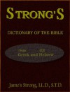 Strong's Dictionary of the Bible. Greek and Hebrew - James Strong