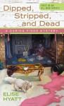 Dipped, Stripped, and Dead - Elise Hyatt