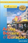Adventure Guide to Aruba, Bonaire & Curacao (Adventure Guides Series) (Adventure Guides Series) - Lynne M. Sullivan