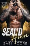 SEAL'd Honor (Brotherhood of SEAL'd Hearts) - Gabi Moore