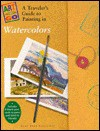 Traveler's Guide to Painting Watercolor - Lynn Leon Loscutoff
