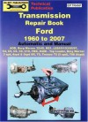 Transmission Repair Book Ford 1960 to 2007: Automatic and Manual - Max Ellery, Max Ellery Publications
