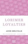 Lorimer Loyalties - Anne Melville