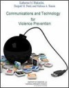 Communications and Technology for Violence Prevention: Workshop Summary - Forum on Global Violence Prevention, Board on Global Health, Institute of Medicine