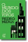 O Mundo dos Vivos - Pedro Mexia