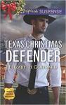 Texas Christmas Defender (Texas Ranger Holidays) - Elizabeth Goddard