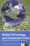 Global Technology and Corporate Crisis: Strategies, Planning and Communication in the Information Age - S. Moore, Michael Seymour