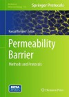 Methods in Molecular Biology, Volume 763: Permeability Barrier: Methods and Protocols - Kursad Turksen