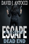 ESCAPE, Dead End - David Antocci