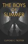 The Boys of Summer - Clifford Trottier