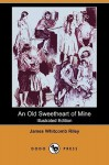 An Old Sweetheart of Mine (Illustrated Edition) (Dodo Press) - James Riley